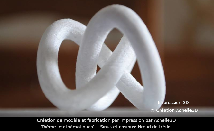 noeud de trefle - mathematiques -  impression et création achelle3D